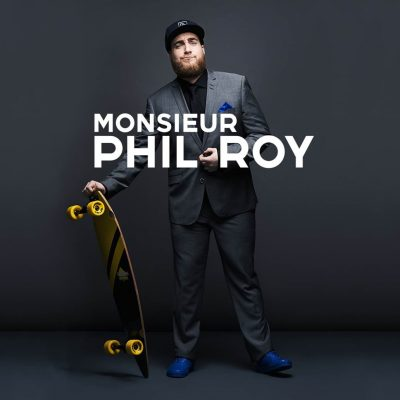 Monsieur Phil Roy Phil Roy